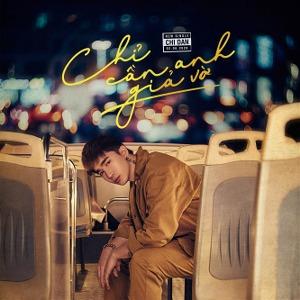 Chi Dân – Chỉ Cần Anh Giả Vờ – iTunes AAC M4A – Single