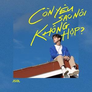 JSOL Thái Sơn – Còn Yêu Sao Nói Không Hợp? – iTunes AAC M4A – Single