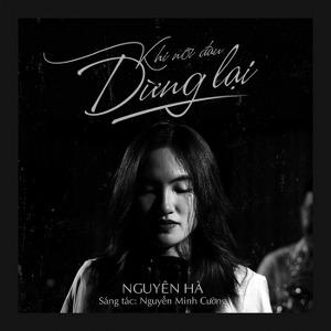 Nguyên Hà – Khi Nỗi Đau Dừng Lại – iTunes AAC M4A – Single