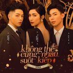 Hoà Minzy x Đức Phúc x ERIK – Không Thể Cùng Nhau Suốt Kiếp – iTunes AAC M4A – Single