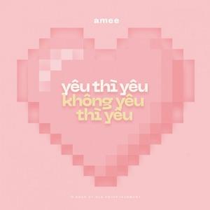 AMEE – Yêu Thì Yêu Không Yêu Thì Yêu – iTunes AAC M4A – Single