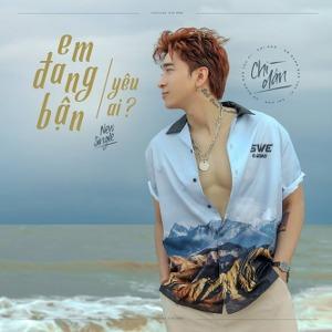 Chi Dân – Em Đang Bận Yêu Ai? – iTunes AAC M4A – Single