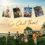 Chillies – Cứ Chill Thôi (feat. Suni Hạ Linh & Rhymastic) – iTunes AAC M4A – Single