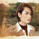 Đào Bá Lộc – Thật Tâm Em Rất Yêu Anh – iTunes AAC M4A – Single
