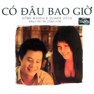 Hồng Nhung & Quang Dũng – Có Đâu Bao Giờ (Nhạc Trịnh Công Sơn) – 2009 – iTunes AAC M4A – Album