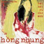 Hồng Nhung – Bài Hát Ru Cho Anh (Tình Khúc Dương Thụ) – 1998 – iTunes AAC M4A – Album