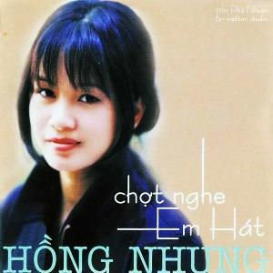 Hồng Nhung – Chợt Nghe Em Hát – 1995 – MP3 – Album