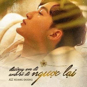 Ali Hoàng Dương – Đường Em Đi Anh Sẽ Đi Ngược Lại – iTunes AAC M4A – Single