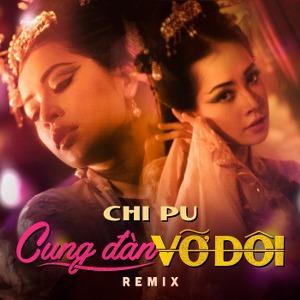 Chi Pu – Cung Đàn Vỡ Đôi (Remix) – iTunes AAC M4A – Single
