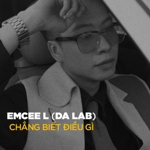 Emcee L – Chẳng Biết Điều Gì – iTunes AAC M4A – Single