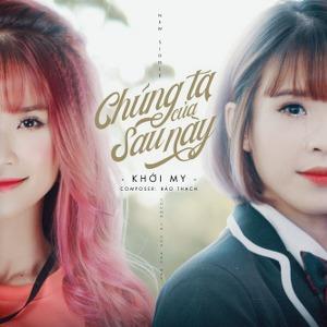 Khởi My – Chúng Ta Của Sau Này – iTunes AAC M4A – Single