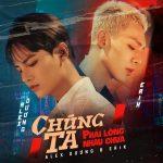 Alex Dương & ERIK – Chúng Ta Phải Lòng Nhau Chưa – iTunes AAC M4A – Single
