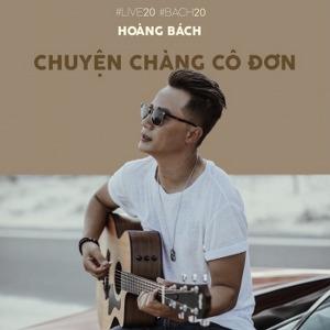Hoàng Bách – Chuyện Chàng Cô Đơn (New Version) – iTunes AAC M4A – Single