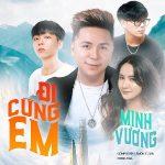 Minh Vương – Đi Cùng Em (feat. Lemon Climb) – iTunes AAC M4A – Single