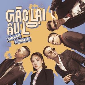 Da LAB – Gác Lại Âu Lo (feat. Miu Lê) – iTunes AAC M4A – Single