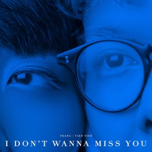 Tiên Tiên x Trang – I Don't Wanna Miss You – iTunes AAC M4A – Single