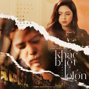Trịnh Thăng Bình & Liz Kim Cương – Khác Biệt To Lớn – iTunes AAC M4A – Single