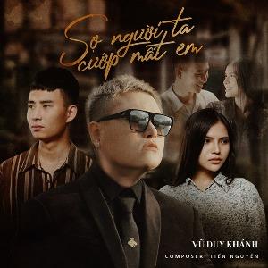 Vũ Duy Khánh – Sợ Người Ta Cướp Mất Em – iTunes AAC M4A – Single