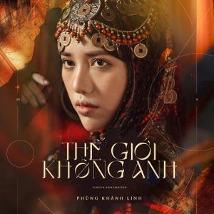 Phùng Khánh Linh – Thế Giới Không Anh (World Without You) – iTunes AAC M4A – Single