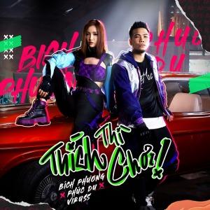 Bích Phương – Thích Thì Chơi! (feat. Phúc Du) – iTunes AAC M4A – Single