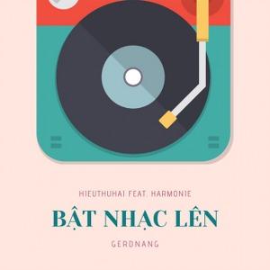 HIEUTHUHAI – Bật Nhạc Lên (feat. Harmonie) – iTunes AAC M4A – Single
