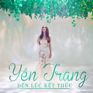 Yến Trang – Đến Lúc Kết Thúc – iTunes AAC M4A – Single