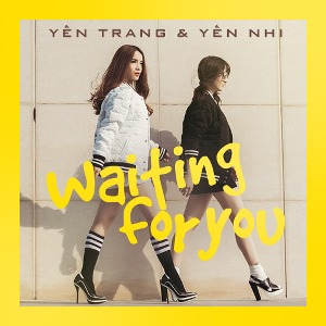 Yến Trang & Yến Nhi – Waiting For You – iTunes AAC M4A – Single