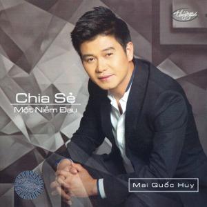 Mai Quốc Huy – Chia Sẻ Một Niềm Đau – TNCD591 – 2017 – iTunes AAC M4A – Album