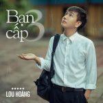 Lou Hoàng – Bạn Cấp 3 – iTunes AAC M4A – Single