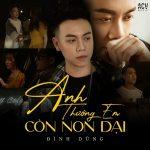 Đình Dũng – Anh Thương Em Còn Non Dại – iTunes AAC M4A – Single