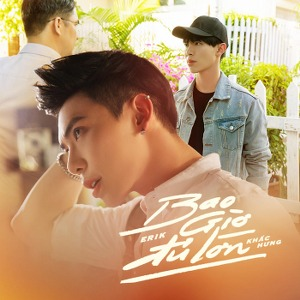 ERIK – Bao Giờ Đủ Lớn – iTunes AAC M4A – Single