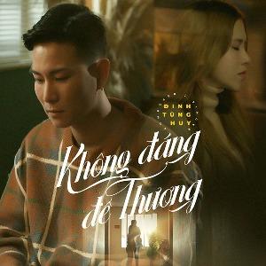 Đinh Tùng Huy – Không Đáng Để Thương – iTunes AAC M4A – Single