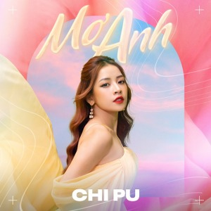 Chi Pu – Mơ Anh – iTunes AAC M4A – Single