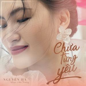 Nguyên Hà – Chưa Từng Yêu – iTunes AAC M4A – Single