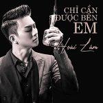 Hoài Lâm – Chỉ Cần Được Bên Em – iTunes AAC M4A – Single