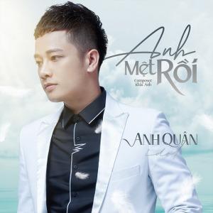 Anh Quân Idol – Anh Mệt Rồi – iTunes AAC M4A – Single