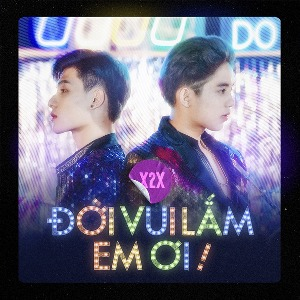 X2X – Đời Vui Lắm Em Ơi! – iTunes AAC M4A – Single