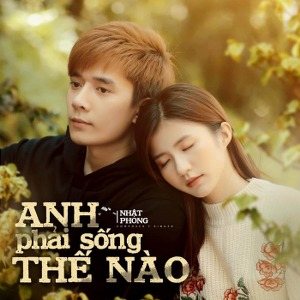 Nhật Phong – Anh Phải Sống Thế Nào – iTunes AAC M4A – Single