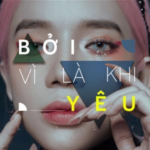 LyLy – Bởi Vì Là Khi Yêu – iTunes AAC M4A – Single