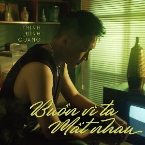 Trịnh Đình Quang – Buồn Vì Khi Ta Mất Nhau – iTunes AAC M4A – Single