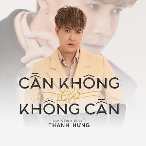 Thanh Hưng – Cần Không Có, Có Không Cần – iTunes AAC M4A – Single