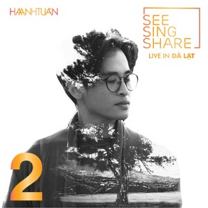Hà Anh Tuấn – SEE SING SHARE 2: The Love Land – 2017 – iTunes AAC M4A – Album