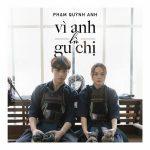 Phạm Quỳnh Anh – Vì Anh Là Gu Chị (feat. Ricky Star) – iTunes AAC M4A – Single