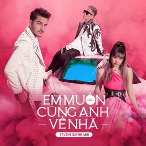 Trương Quỳnh Anh – Em Muốn Cùng Anh Về Nhà (feat. P.D. Seven) – iTunes AAC M4A – Single
