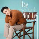 Mai Tiến Dũng – Hãy Cho Anh Ngỏ Lời – iTunes AAC M4A – Single