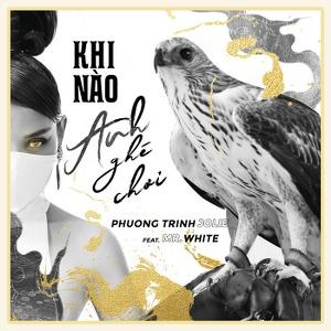 Phương Trinh Jolie – Khi Nào Anh Ghé Chơi (feat. Mr White) – iTunes AAC M4A – Single