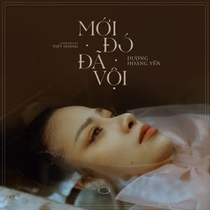 Dương Hoàng Yến – Mới Đó Đã Vội – iTunes AAC M4A – Single