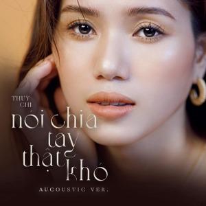 Thùy Chi – Nói Chia Tay Thật Khó (Acoustic Version) – iTunes AAC M4A – Single