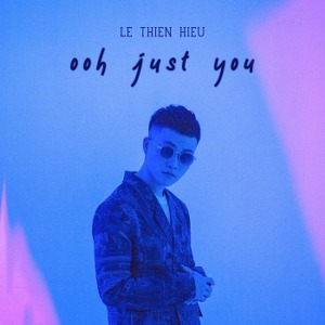 Lê Thiện Hiếu – Ooh Just You – iTunes AAC M4A – Single