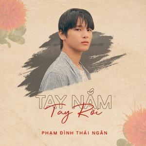 Phạm Đình Thái Ngân – Tay Nắm Tay Rời – iTunes AAC M4A – Single